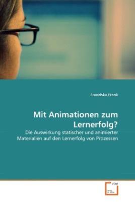 Mit Animationen zum Lernerfolg?