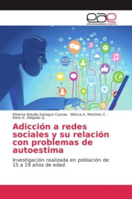 Adicción a redes sociales y su relación con problemas de autoestima