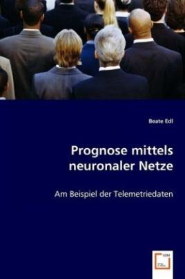 Prognose mittels neuronaler Netze