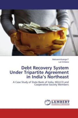 Debt Recovery System Under Tripartite Agreement in India's Northeast