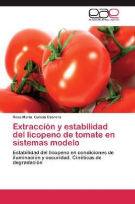 Extracción y estabilidad del licopeno de tomate en sistemas modelo