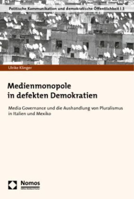Medienmonopole in defekten Demokratien
