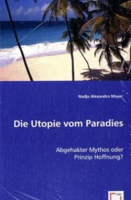 Die Utopie vom Paradies