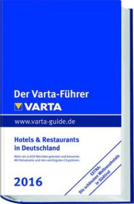 Der Varta-Führer 2016 Hotels & Restaurants in Deutschland