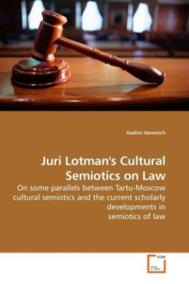 Juri Lotman's Cultural Semiotics on Law