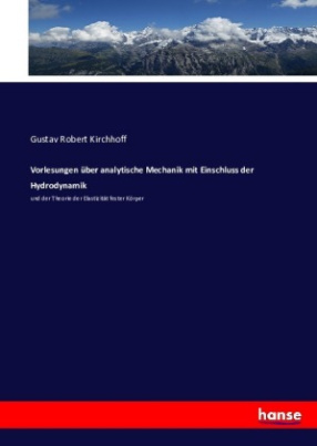 Vorlesungen über analytische Mechanik mit Einschluss der Hydrodynamik
