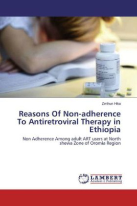 Reasons Of Non-adherence To Antiretroviral Therapy in Ethiopia