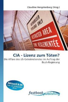 CIA - Lizenz zum Töten?