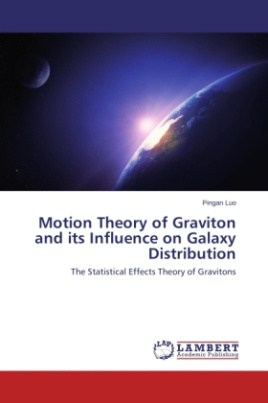 Motion Theory of Graviton and its Influence on Galaxy Distribution