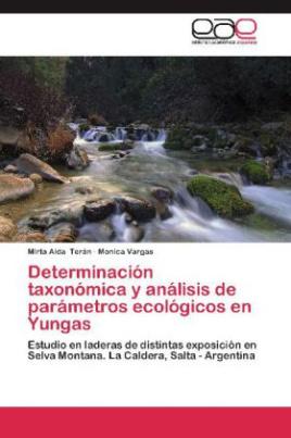 Determinación taxonómica y análisis de parámetros ecológicos en Yungas