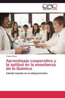 Aprendizaje cooperativo y la aptitud en la enseñanza de la Química