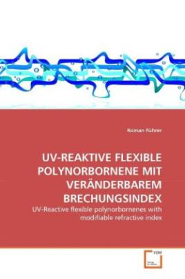 UV-REAKTIVE FLEXIBLE POLYNORBORNENE MIT VERÄNDERBAREM BRECHUNGSINDEX