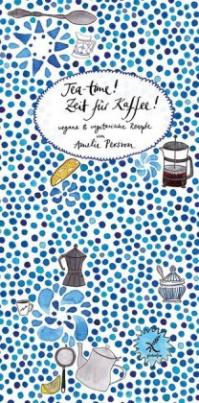 Teatime! Zeit für Kaffee!