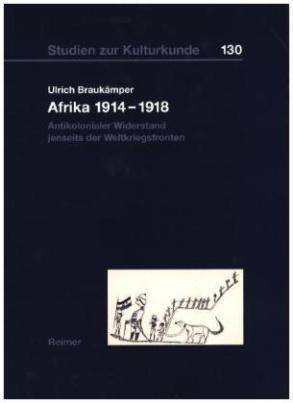 Afrika 1914-1918: Antikolonialer Widerstand jenseits der Weltkriegsfronten