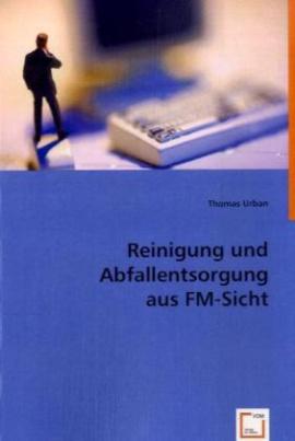 Reinigung und Abfallentsorgung aus FM-Sicht