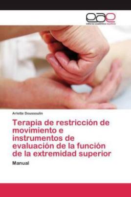 Terapia de restricción de movimiento e instrumentos de evaluación de la función de la extremidad superior