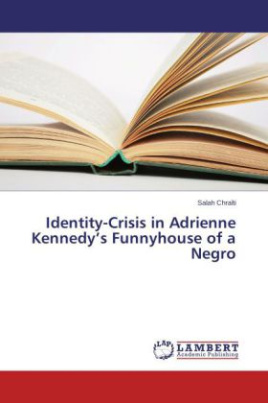 Identity-Crisis in Adrienne Kennedy's Funnyhouse of a Negro