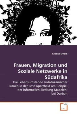 Frauen, Migration und Soziale Netzwerke in Südafrika