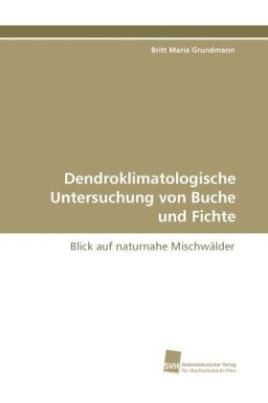Dendroklimatologische Untersuchung von Buche und Fichte