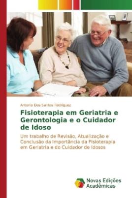 Fisioterapia em Geriatria e Gerontologia e o Cuidador de Idoso