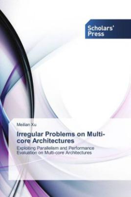 Irregular Problems on Multi-core Architectures