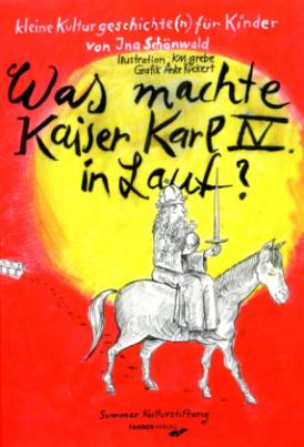 Was machte Kaiser Karl IV in Lauf?