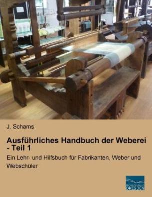 Ausführliches Handbuch der Weberei - Teil 1