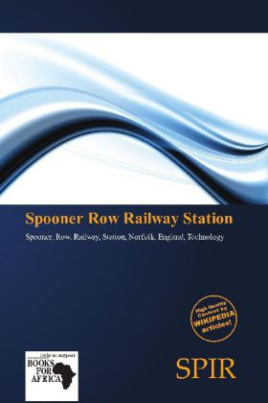Spooner Row Railway Station