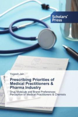 Prescribing Priorities of Medical Practitioners & Pharma Industry