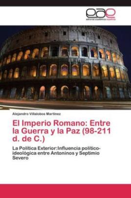 El Imperio Romano: Entre la Guerra y la Paz (98-211 d. de C.)